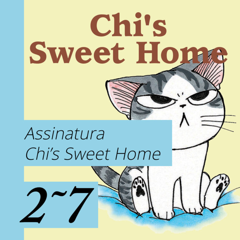 Chi's Sweet Home [2~7] - PRÉ-VENDA